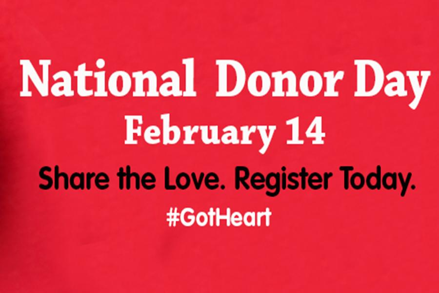 This year National Donor Day is on Feb. 14.  National Donor day was created to create awareness for organ donation.