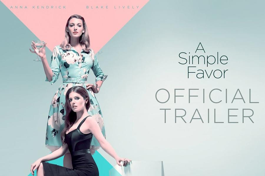 A simple favor poster shows. A simple favor was released to theater on September 14, 2018. Image source: Lionsgate Movies