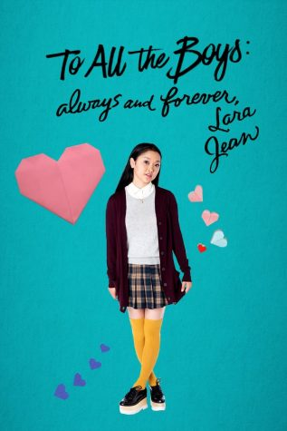 """To All the Boys: Always and Forever Lara Jean"" is one of the last movies in the ""To All the Boys"" movie franchise, that is based off of the books written by Jenny Han. ""To All the Boys: Always and Forever Lara Jean"" came out on Feb. 12 on Netflix. Photo by: Netflix"