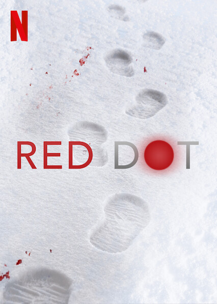 A snowy ground is shown with foot prints in it. The words Red Dot were shown with blood splattered on the ground behind it.   (Images © Netflix Originals or related entities. Used for publicity and promotional purposes.)