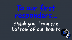 To our first responders... thank you.